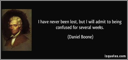 quote-i-have-never-been-lost-but-i-will-admit-to-being-confused-for-several-weeks-daniel-boone-21154